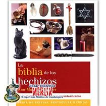La Biblia De Los Hechizos - Hechizos Y Encantamientos