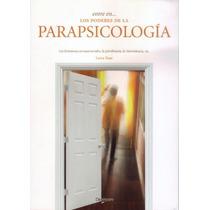 Los Poderes De La Parapsicología / Clarividencia Y Mucho Más
