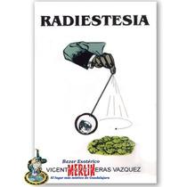 Libro De Radiestesia - Uso De Pendulo, Varillas Y Mas...