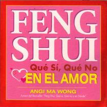Feng Shui Qué Sí, Qué No En El Amor / Libro De Bolsillo