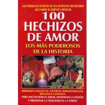 100 Hechizos De Amor Los Más Poderosos De La Historia