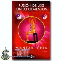 Fusión De Los 5 Elementos / Mantak Chia