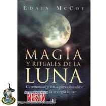 Libro - Magia Y Rituales De La Luna - Poderos Rituales