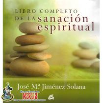 Libro Completo De La Sanación Espiritual / José Ma. Jiménez