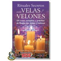 Rituales Secretos Con Velas Y Velones - Rituales Practicos