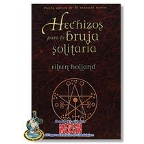 Hechizos Para La Bruja Solitaria - Hechizos Y Rituales