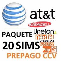 Chip Sims At&t: Unefon,nextel,iusacell;prip- 20 Sims $10xpza