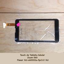 Touchscreen Xcl-s60002a-fpc3.0 Para Celular Zuum E60