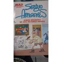 Sergio Aragones/ 5 Décadas De Sus Mejores Obras