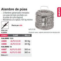 Alambre De Púas, Calibre 12.5, Rollo De 34 Kg.