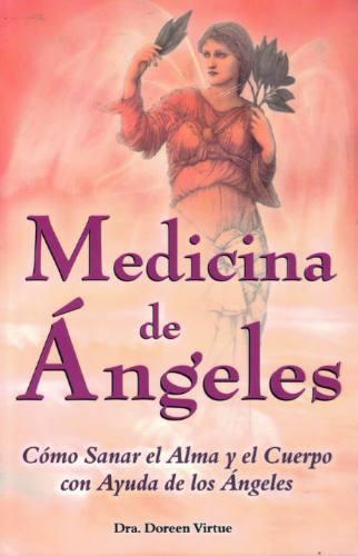 Medicina De Ángeles / Cómo Sanar Alma Y Cuerpo Con Ángeles