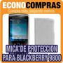 Mica De Protección Para Blackberry 9800 100% Nuevo
