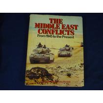 Los Cinflictos De Oriente Medio Desde 1945 Hasta El Presente