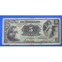 Billete Banco De Morelos $5 Pesos 1910 Excelente