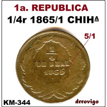 1/4 De Real 1865/1 E. De Chiha Republica