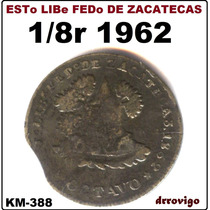 1/8 De Real 1862 Zacatecas Estado Libre Republica