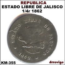 1/4 De Real 1862 Estado Lbre De Jalisco Republica