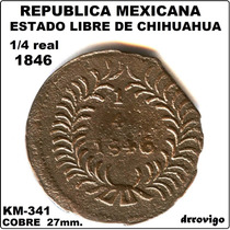 1/4 De Real 1846 Estado Libre De Chihuahua Republica