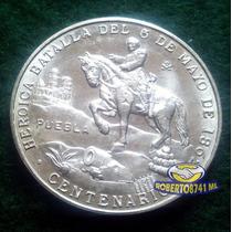 Medalla De Plata Centenario Heroica Batalla Del 5 De Mayo!!