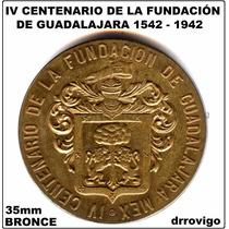 Iv Centenario De La Fundación De Guadalajara 1542-1942