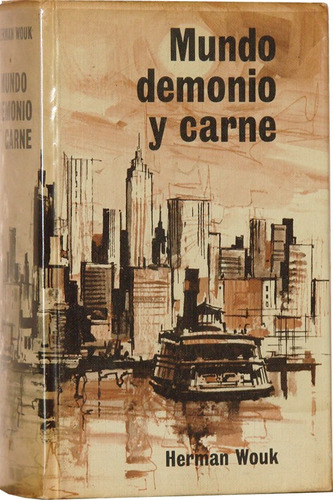 Mundo, Demonio Y Carne - Herman Wouk