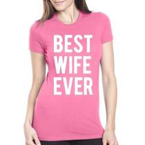La Mejor Esposa Nunca Camiseta Divertida Mujer Casada Tee Re