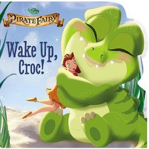 Disney Fairies: Pirata De Hadas: Despierta Croc!