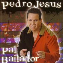 Pedro Jesus Pal Bailador