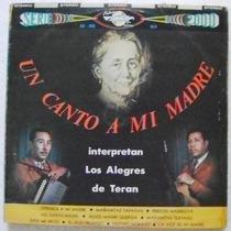 Los Alegres De Teran / Canto A Mi Madre 1 Disco Lp Vinil