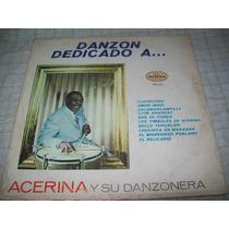 Acerina Y Su Danzonera. Danzon Dedicado A... Disco L.p.