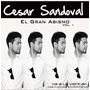 El Gran Abismo - Cesar Sandoval ( Tush )