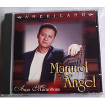 Manuel Angel Americano Arpa Maravillosa Cd Raro Año 2000 Maa