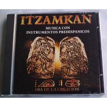Itzamkan Dia De La Creacion Musica C/instrum Prehispanico Cd