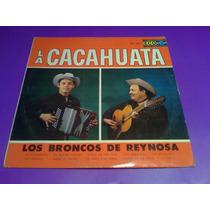 Disco Lp Los Broncos De Reynosa La Cacahuata