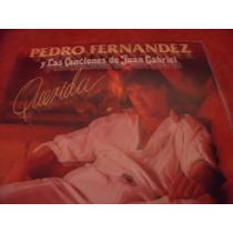 Lp Pedro Fernandez, Canciones De Juan Gabriel, Envio Gratis