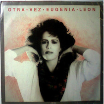 Eugenia Leon Otra Vez Lp Dificil De Conseguir 1986 Op4