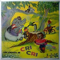 Los Amigos De Cri Cri Lp Infantil Nuevo Cepillin Chabelo