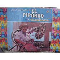 El Piporro Lp Con Tambora 88 Lalo Gonzalez Acetatos