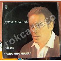 Poesia, Jorge Mistral, Versos Para Una Mujer, Lp 12´,