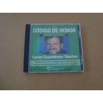 Cd Carlos Cuauhtemoc Sanchez Codigo De Honor De Coleccion