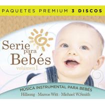 Serie Para Bebes(paq. Marcos Witt, Hillsong, Michae W 3 Cd)