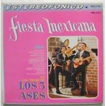 Los Tres Ases / Fiesta Mexicana 1 Disco Lp Vinilo