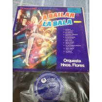 Orquesta Hnos Flores A Bailar La Bala