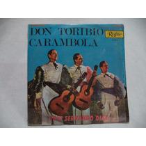 Trio Servando Diaz Don Toribio Carambola Lp De Coleccion Mex