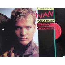 Ivan- Pon La Radio/ Ya No Puedo Detenerme- High Energy