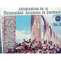 Estudiantina De La Universidad De Queretaro - Vol - 2