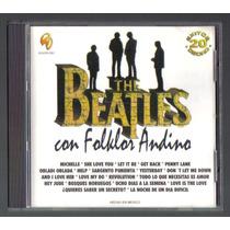 The Beatles Con Folklor Andino Cd Unica Edicion Bvf