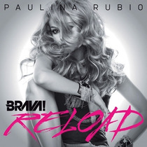 Paulina Rubio Cd Brava Reload & Remixes Ed. España