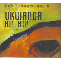 Ukwanda Hip Hop - Africa Latinoamerica Connection - Cd Rap