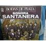 Sonora Santanera Bodas De Plata Lp